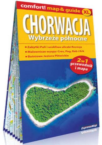 Okładka książki/ebooka Chorwacja Wybrzeże północne; laminowany map&guide XL (2w1: przewodnik i mapa). 2w1: przewodnik i mapa