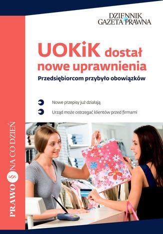 Okładka książki/ebooka UOKiK dostał nowe uprawnienia Przedsiębiorcom przybyło obowiązków