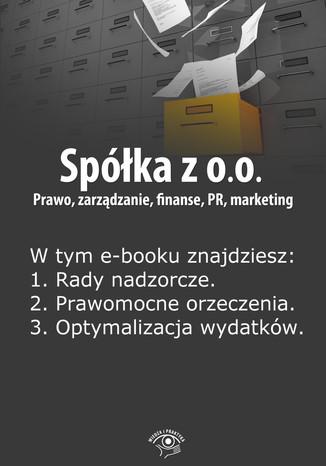 Okładka książki/ebooka Spółka z o.o. Prawo, zarządzanie, finanse, PR, marketing, wydanie czerwiec 2014 r