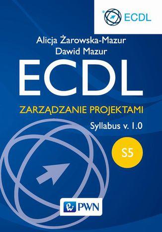 Okładka książki/ebooka ECDL. Zarządzanie projektami. Moduł S5. Syllabus v. 1.0