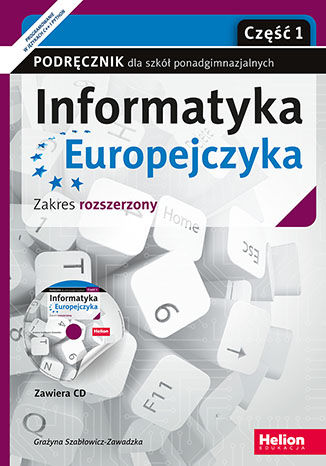 Okładka książki/ebooka Informatyka Europejczyka. Podręcznik dla szkół ponadgimnazjalnych. Zakres rozszerzony. Część 1 (Wydanie III)