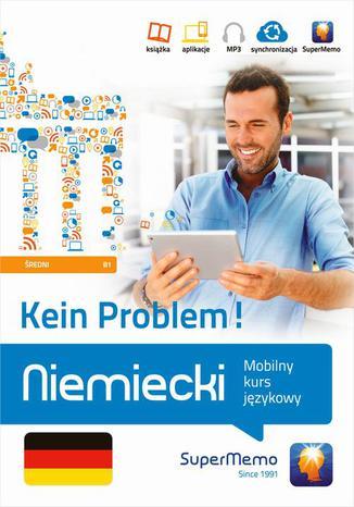 Okładka książki/ebooka Niemiecki Kein Problem! Mobilny kurs językowy (poziom średni B1)