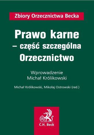 Okładka książki/ebooka Prawo karne - część szczególna. Orzecznictwo