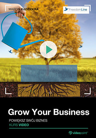 Grow Your Business. Powiększ swój biznes. Kurs video