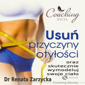 Okładka książki Usuń przyczyny otyłości i skutecznie wymodeluj swoje ciało