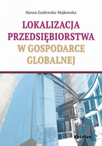 Okładka książki/ebooka Lokalizacja przedsiębiorstwa w gospodarce globalnej