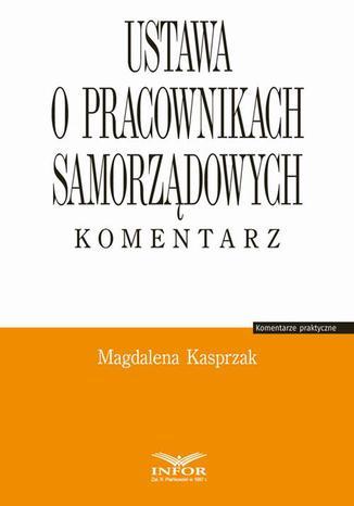 Okładka książki/ebooka Ustawa o pracownikach samorządowych. Komentarz