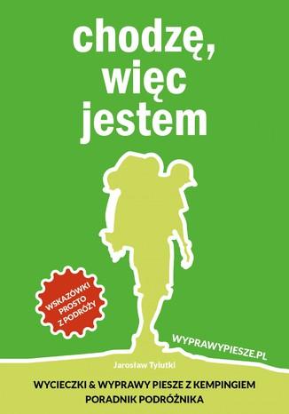 Okładka książki/ebooka Wycieczki i Wyprawy Piesze z Kempingiem - Poradnik Podróżnika