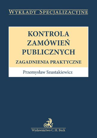 Okładka książki/ebooka Kontrola zamówień publicznych. Zagadnienia praktyczne