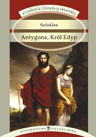 Okładka książki/ebooka Antygona, Król Edyp