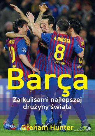 Okładka książki/ebooka Barça. Za kulisami najlepszej drużyny świata