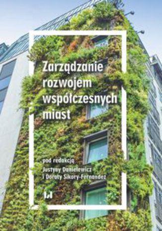 Okładka książki/ebooka Zarządzanie rozwojem współczesnych miast