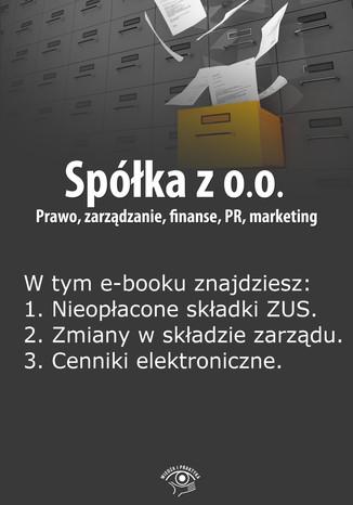 Okładka książki/ebooka Spółka z o.o. Prawo, zarządzanie, finanse, PR, marketing, wydanie marzec 2014 r
