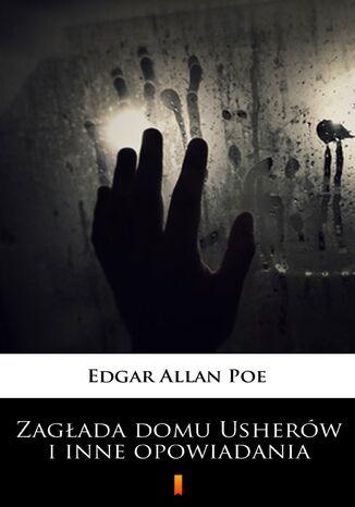 Okładka książki/ebooka Zagłada domu Usherów i inne opowiadania