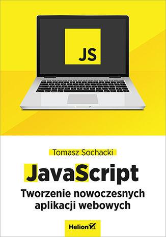 Okładka książki/ebooka JavaScript. Tworzenie nowoczesnych aplikacji webowych