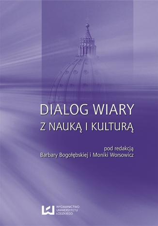 Okładka książki/ebooka Dialog wiary z nauką i kulturą