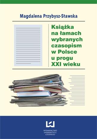 Okładka książki/ebooka Książka na łamach wybranych czasopism w Polsce u progu XXI wieku