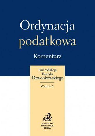 Okładka książki/ebooka Ordynacja podatkowa. Komentarz. Wydanie 5