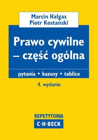 Okładka książki/ebooka Prawo cywilne - część ogólna. Pytania. Kazusy. Tablice. Wydanie 4