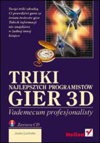Okładka książki/ebooka Triki najlepszych programistów gier 3D. Vademecum profesjonalisty