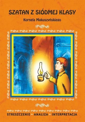 Okładka książki/ebooka Szatan z siódmej klasy Kornela Makuszyńskiego. Streszczenie, analiza, interpretacja