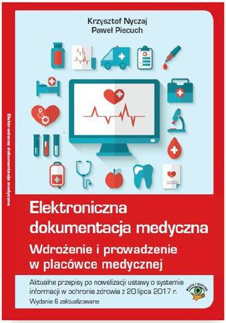 Okładka książki/ebooka Elektroniczna dokumentacja medyczna. Wdrożenie i prowadzenie w placówce medycznej