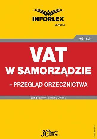 Okładka książki/ebooka VAT w samorządzie  przegląd orzecznictwa