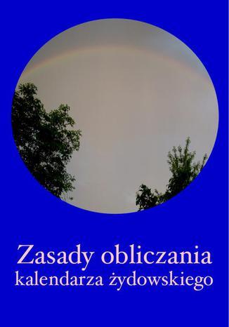 Okładka książki/ebooka Zasady obliczania kalendarza żydowskiego