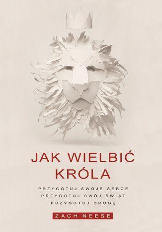 Okładka książki/ebooka Jak wielbić króla E-BOOK