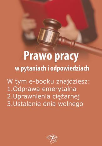 Okładka książki/ebooka Prawo pracy w pytaniach i odpowiedziach, wydanie kwiecień-maj 2016 r