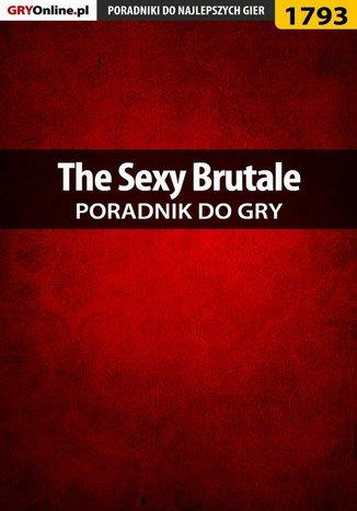 Okładka książki/ebooka The Sexy Brutale - poradnik do gry