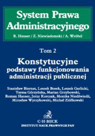 Okładka książki/ebooka Konstytucyjne podstawy funkcjonowania administracji publicznej. Tom 2