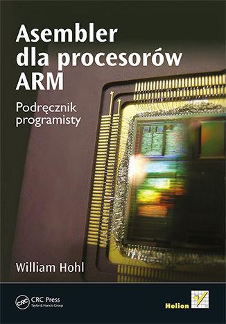 Okładka książki/ebooka Asembler dla procesorów ARM. Podręcznik programisty