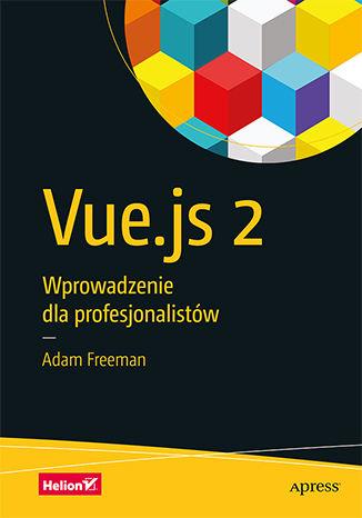 Okładka książki/ebooka Vue.js 2. Wprowadzenie dla profesjonalistów