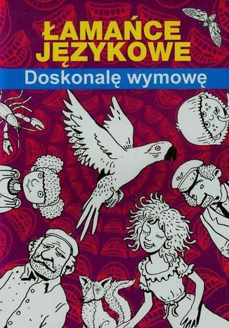 Okładka książki/ebooka Łamańce językowe Doskonalę wymowę