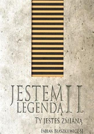 Okładka książki/ebooka Jestem Legendą II  Ty jesteś zmianą