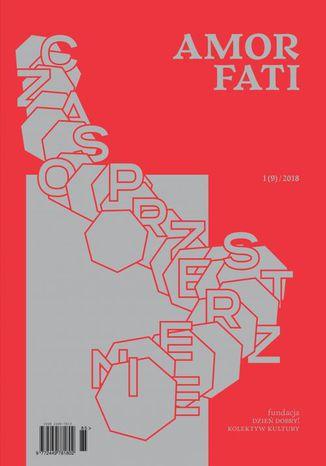 Okładka książki/ebooka Amor Fati 1(9)/2018  Czasoprzestrzenie