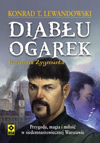 Okładka książki/ebooka Diabłu ogarek. Kolumna Zygmunta