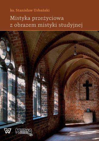 Okładka książki/ebooka Mistyka przeżyciowa z obrazem mistyki studyjnej