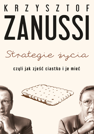 Okładka książki/ebooka Strategie życia czyli jak zjeść ciastko i je mieć