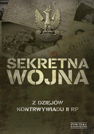 Okładka książki/ebooka Sekretna wojna. Z dziejów kontrwywiadu II RP