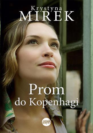 Okładka książki/ebooka Prom do Kopenhagi. Wydanie 2