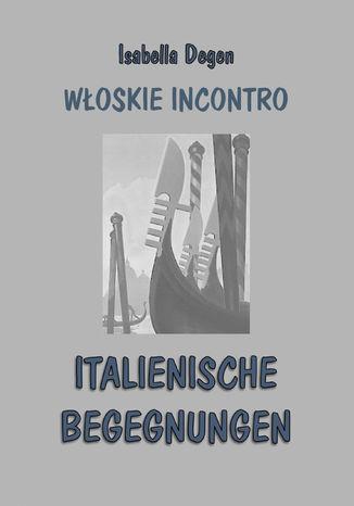 Okładka książki/ebooka Włoskie incontro / italienische begegnungen