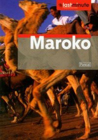 Okładka książki Maroko. Przewodnik Pascal Last Minute