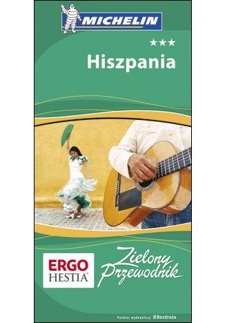 Okładka książki/ebooka Hiszpania. Zielony Przewodnik. Wydanie 1