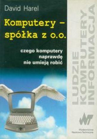 Okładka książki/ebooka Komputery - spółka z o.o. Czego komputery naprawdę nie umieją robić