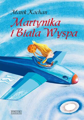 Okładka książki/ebooka Martynika i Biała Wyspa