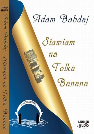 Okładka książki/ebooka Stawiam na Tolka Banana