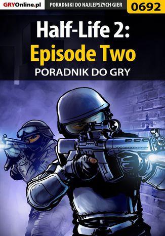 Okładka książki/ebooka Half-Life 2: Episode Two - poradnik do gry