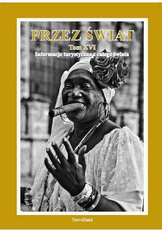 Okładka książki/ebooka Przez Świat Tom XVI. Informacje turystyczne z całego świata
